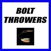 BOLT THROWERS