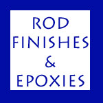 ROD FINISHES & EPOXIES